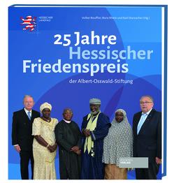 25 Jahre Hessischer Friedenspreis von Bouffier,  Volker, Rhein,  Boris, Schoch,  Bruno, Starzacher,  Karl