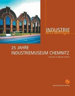 25 Jahre Industriemuseum Chemnitz von Brehm,  Oliver, Kabus,  Jürgen