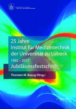 25 Jahre Institut für Medizintechnik der Universität zu Lübeck von Buzug,  Thorsten