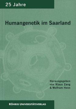 25 Jahre Institut für Humangenetik an der Universität des Saarlandes von Henn,  Wolfram, Zang,  Klaus D