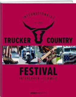 25 Jahre internationales Trucker und Countryfestival Interlaken von Küng,  Jrène