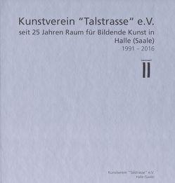 """25 Jahre Kunstverein """"Talstrasse"""" von Müller-Wenzel,  Christin, Rataiczyk,  Matthias"""