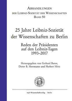 25 Jahre Leibniz-Sozietät der Wissenschaften zu Berlin von Banse,  Gerhard, Herrmann,  Dieter B., Hörz,  Herbert