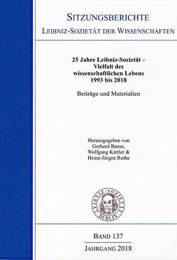 25 Jahre Leibniz-Sozietät – Vielfalt des wissenschaftlichen Lebens 1993 bis 2018 von Banse,  Gerhard, Küttler,  Wolfgang, Rothe,  Heinz-Jürgen