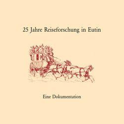 25 Jahre Reiseforschung in Eutin von Griep,  Wolfgang, Luber,  Susanne, Siebers,  Winfried, Walter,  Axel E.