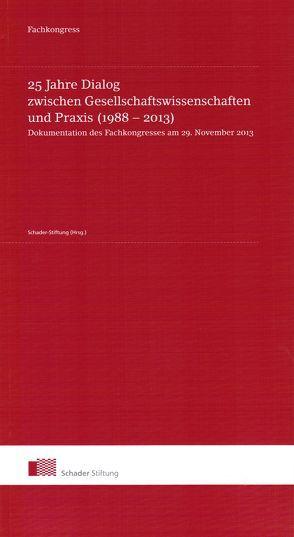 25 Jahre Schader-Stiftung. Dialog zwischen Gesellschaftswissenschaften und Praxis