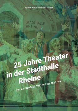 25 Jahre Theater in der Stadthalle Rheine von Heider,  Norbert, Winter,  Ingmar