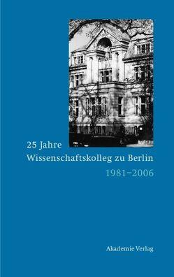 25 Jahre Wissenschaftskolleg zu Berlin von Grimm,  Dieter