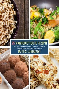 25 Makrobiotische Rezepte von Lundqvist,  Mattis