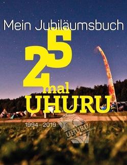 25 mal UHURU von Adhihetty,  Sanjiv, Bahar,  Erol, Pfluger,  Sabine
