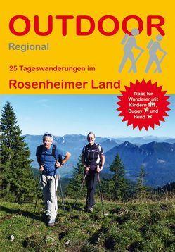 25 Tageswanderungen im Rosenheimer Land von Friedrich,  Andreas