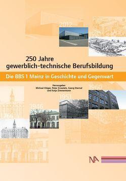 250 Jahre gewerblich-technische Berufsbildung von Kläger,  Michael, Krawietz,  Peter, Sternal,  Georg, Zimmermann,  Katja