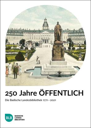 250 Jahre ÖFFENTLICH von Freifrau Hiller von Gaertringen,  Julia, Probst,  Veit, Stello,  Annika, Syre,  Ludger