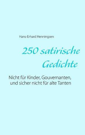 250 satirische Gedichte von Henningsen,  Hans-Erhard