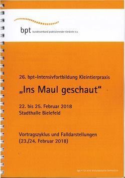 26. bpt-Intensivfortbildung Kleintierpraxis (2018): Ins Maul geschaut von Autoren,  Diverse