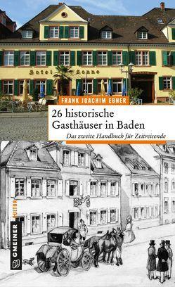 26 historische Gasthäuser in Baden von Ebner,  Frank Joachim