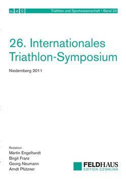 26. Internationales Triathlon-Symposium Niedernberg 2011 von Engelhardt,  M., Franz,  Birgit, Neumann,  G., Pfützner,  Arndt