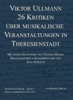 26 Kritiken über musikalische Veranstaltungen in Theresienstadt von Mandl,  Thomas, Schultz,  Ingo, Ullmann,  Viktor
