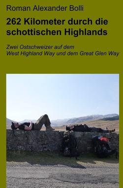 262 Kilometer durch die schottischen Highlands von Bolli,  Roman Alexander