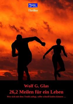 26,2 Meilen für ein Leben von Glas,  Wolf G.
