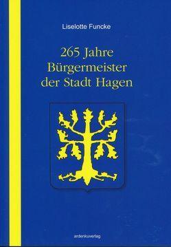 265 Jahre Bürgermeister der Stadt Hagen von Funcke,  Liselotte