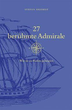 27 berühmte Admirale von Sigerist,  Stefan