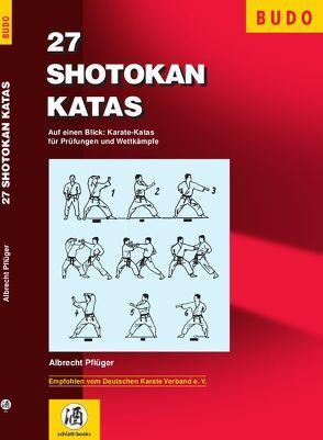 27 Shotokan Katas von Pflüger,  Albrecht