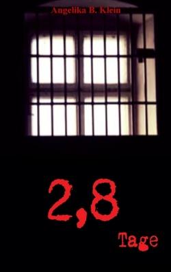 2,8 Tage von Klein,  Angelika B.