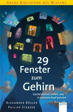 29 Fenster zum Gehirn. Genial einfach erklärt, was in unserem Kopf passiert von Pannen,  Kai, Roesler,  Alexander, Sterzer,  Philipp