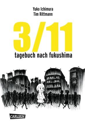 3/11 – Tagebuch nach Fukushima von Ichimura,  Yuko, Rittmann,  Tim