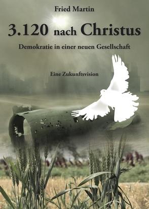3.120 nach Christus von Martin,  Fried