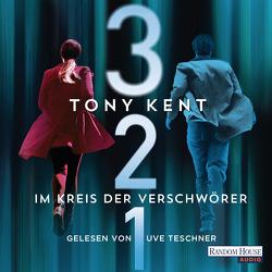 3 2 1 – Im Kreis der Verschwörer von Kent,  Tony, Ruf,  Martin, Teschner,  Uve