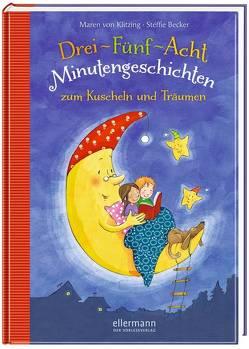 3-5-8-Minutengeschichten zum Kuscheln und Träumen von Klitzing,  Maren von, Nasution,  Stéffie