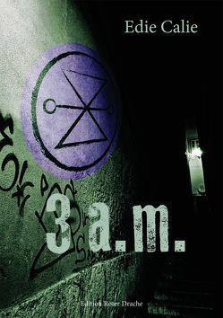 3 a.m. von Calie,  Edie