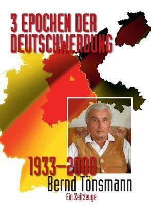3 Epochen der Deutschwerdung von Tönsmann,  Bernd