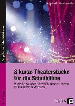 3 kurze Theaterstücke für die Schulbühne von Kuzmanovska,  Hristina, Schroeder,  Matthias