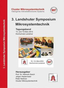 3. Landshuter Symposium Mikrosystemtechnik (2012) von Gesch,  Helmuth, Meissner,  Peter, Niedermaier,  Jürgen