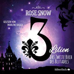 3 Lilien 2: Das zweite Buch des Blutadels von Rauch,  Marlene, Snow,  Rose