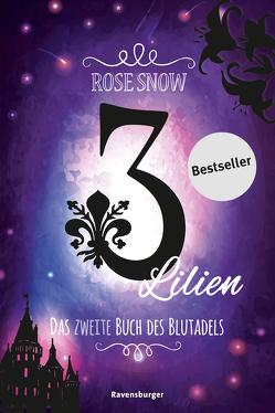 3 Lilien, Das zweite Buch des Blutadels von Snow,  Rose