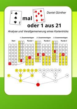 3 mal 7 oder 1 aus 21 von Günther,  Daniel