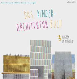 3 Museen in München von Hartig,  Kerstin, Leitgeb,  Lisa, Schmidt,  Bernd Oliver
