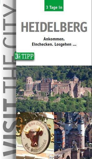 3 Tage in Heidelberg von Dr. Hintzen-Bohlen,  Dr. Brigitte