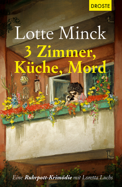 3 Zimmer, Küche, Mord von Minck,  Lotte