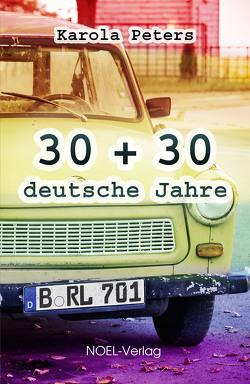 30 + 30 deutsche Jahre von Peters,  Karola
