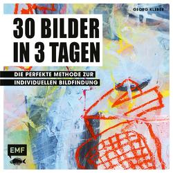 30 Bilder in 3 Tagen von Kleber,  Georg