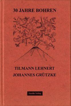 30 Jahre Bohren von Grützke,  Johannes, Lehnert,  Tilmann