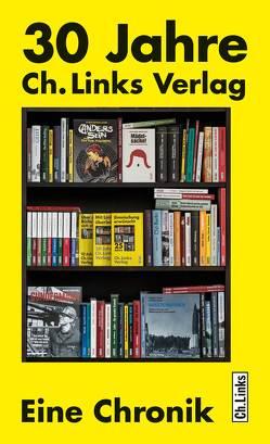 30 Jahre Ch. Links Verlag von Links,  Christoph