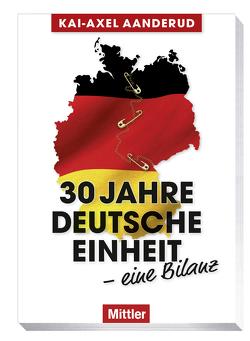 30 Jahre Deutsche Einheit – eine Bilanz von Aanderud,  Kai-Axel