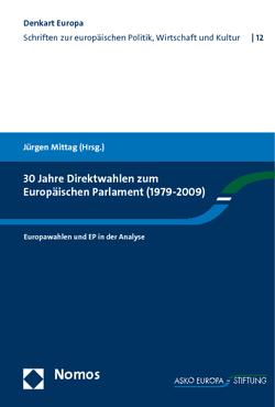 30 Jahre Direktwahlen zum Europäischen Parlament (1979-2009) von Mittag,  Jürgen