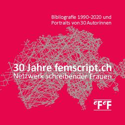 30 Jahre femscript.ch Netzwerk schreibender Frauen